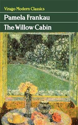 The Willow Cabin - Virago Modern Classics (Paperback)