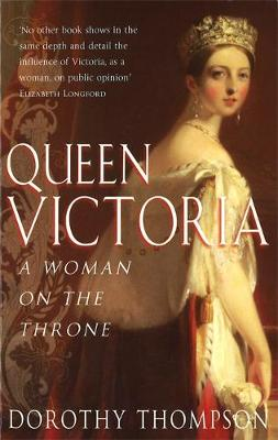 Queen Victoria: A Woman on the Throne (Paperback)