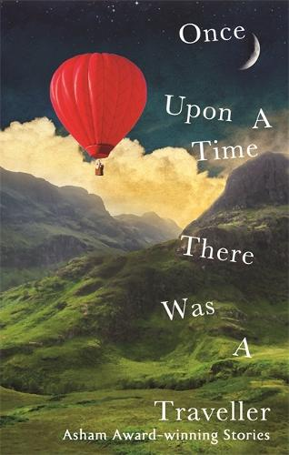 Once Upon a Time There Was a Traveller: Asham award-winning stories (Paperback)