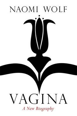 Vagina: A Cultural History: A New Biography (Paperback)