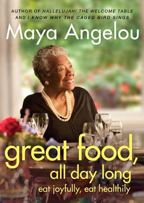 Great Food, All Day Long: Eat Joyfully, Eat Healthily (Paperback)
