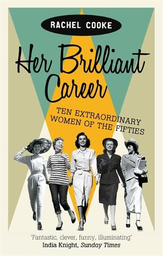 Her Brilliant Career: Ten Extraordinary Women of the Fifties (Paperback)
