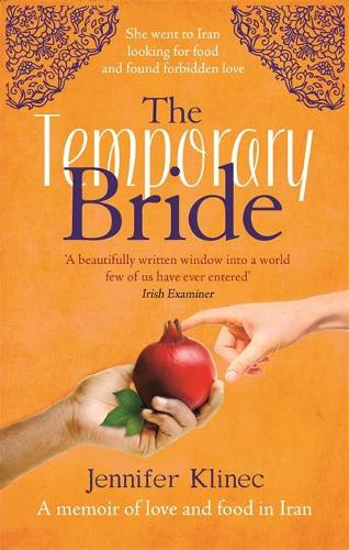 The Temporary Bride: A Memoir of Love and Food in Iran (Paperback)