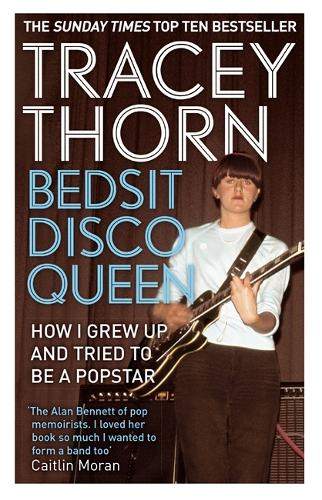 Bedsit Disco Queen: How I grew up and tried to be a pop star (Paperback)