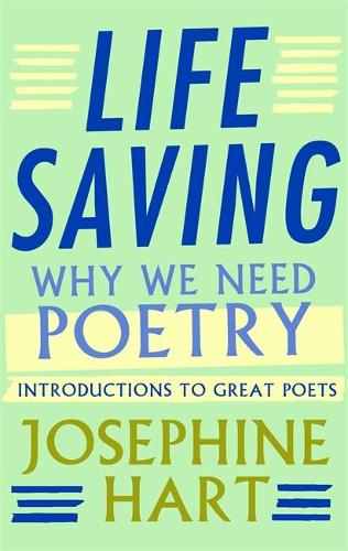 Life Saving: Why We Need Poetry - Introductions to Great Poets (Hardback)