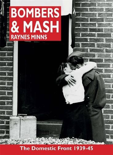 Bombers and Mash: The Domestic Front 1939-45 (Paperback)