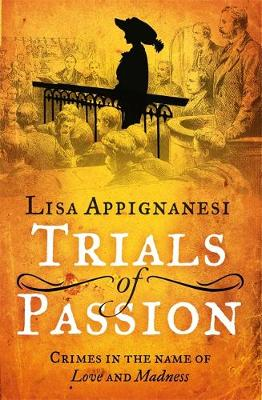 Trials of Passion: Crimes in the Name of Love and Madness (Hardback)