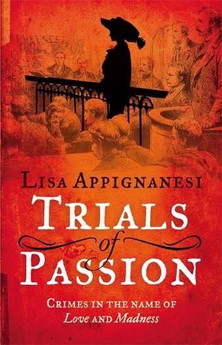 Trials of Passion: Crimes in the Name of Love and Madness (Paperback)
