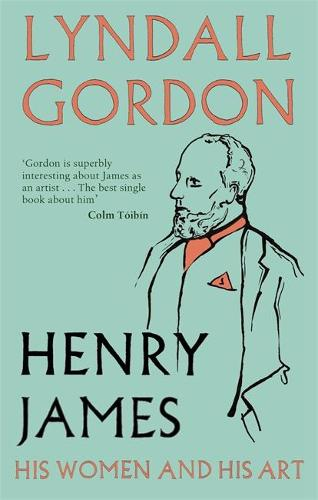 Henry James: His Women and His Art (Paperback)