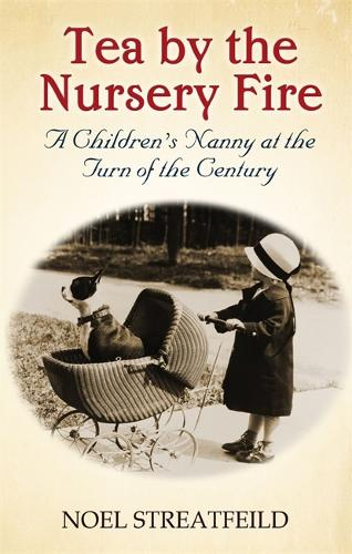 Tea By The Nursery Fire: A Children's Nanny at the Turn of the Century - Virago Modern Classics (Paperback)