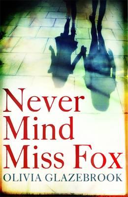 Never Mind Miss Fox (Hardback)