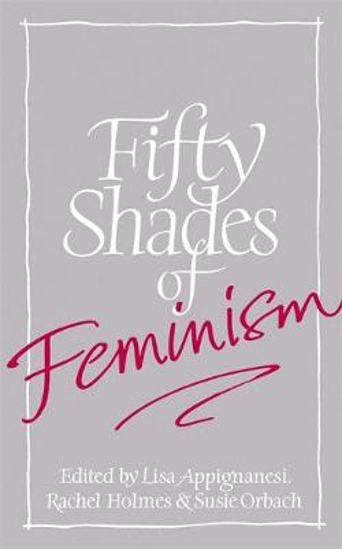 Fifty Shades of Feminism (Hardback)