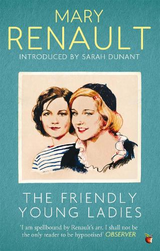 The Friendly Young Ladies: A Virago Modern Classic - Virago Modern Classics (Paperback)