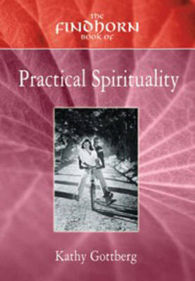 The Findhorn Book of Practical Spirituality (Paperback)