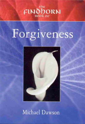 The Findhorn Book of Forgiveness (Paperback)