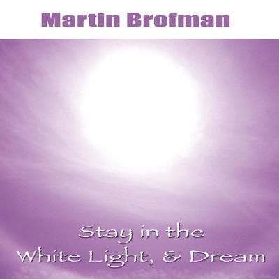 Stay in the White Light, & Dream CD (CD-Audio)