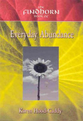 Findhorn Book of Daily Abundance - Findhorn Book of ... (Paperback)