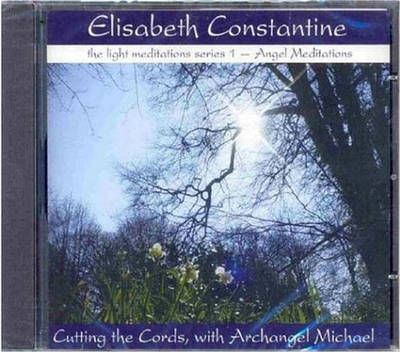Cutting the Cords with Archangel Michael - Light Meditations: Angel Meditations Series (CD-Audio)