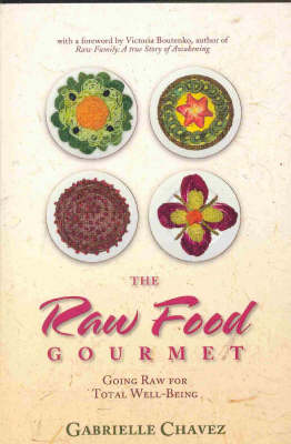 The Raw Food Gourmet: Going Raw for Total Well-being (Paperback)