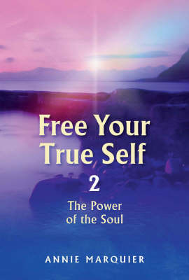 Free Your True Self 2: 2: the Poer of the Soul (Paperback)