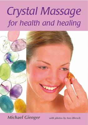 Crystal Massage for Health and Healing (Paperback)