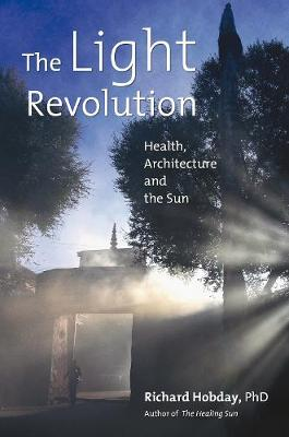 The Light Revolution: Health, Architecture, and the Sun (Paperback)