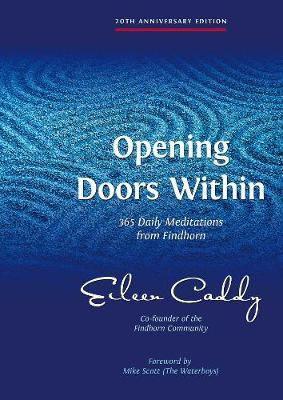 Opening Doors Within: 365 Daily Meditations from Findhorn (Paperback)