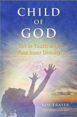 Child of God: Get in Touch with Your Inner Divinity (Paperback)