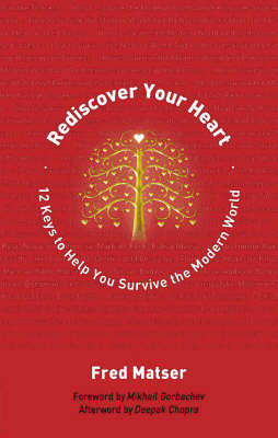 Rediscover Your Heart: 7 Keys to Personal and Planetary Transformation (Hardback)