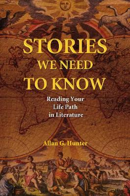 Stories We Need to Know: Reading Your Life Path in Literature (Paperback)