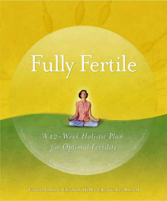 Fully Fertile: A 12 Week Plan for Optimal Fertility (Paperback)