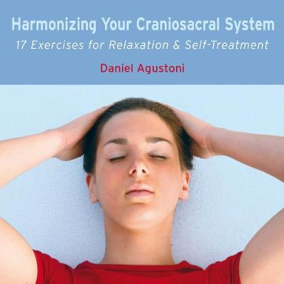 Harmonizing Your Craniosacral System CD: 17 Exercises for Relaxation and Self-Treatment (CD-Audio)