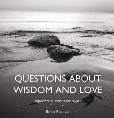 Questions About Wisdom and Love: Important Questions for Myself (Hardback)