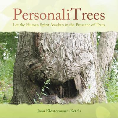PersonaliTrees: Let the Human Spirit Awaken in the Presence of Trees (Hardback)