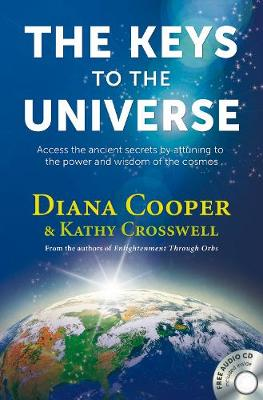 The Keys to the Universe: Access the Ancient Secrets by Attuning to the Power and Wisdom of the Cosmos (Paperback)