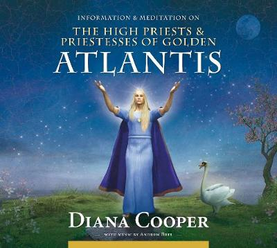 The High Priests & Priestesses of Golden Atlantis - Information and Meditation (CD-Audio)
