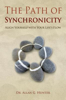 The Path of Synchronicity: Align Yourself with Your Life's Flow (Paperback)