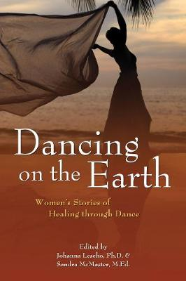 Dancing on the Earth: Women's Stories of Healing and Dance (Paperback)