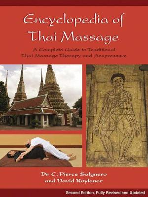 Encyclopedia of Thai Massage: A Complete Guide to Traditional Thai Massage Therapy and Acupressure (Paperback)