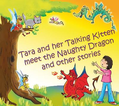 Tara and Her Talking Kitten Meet the Naughty Dragon: and Other Stories - Tara and ASH-Ting (CD-Audio)