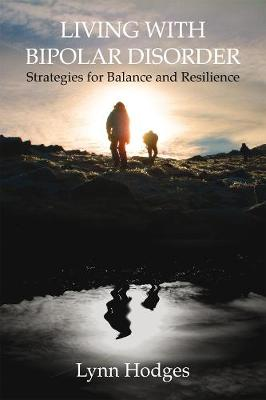 Living with Bipolar Disorder: Strategies for Balance and Resilience (Paperback)