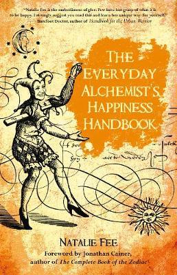 The Everyday Alchemist's Happiness Handbook (Paperback)