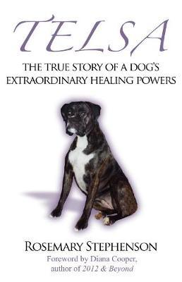 Telsa: The True Story of a Dog's Extraordinary Healing Powers (Paperback)