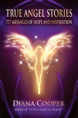 True Angel Stories: 777 Messages of Hope and Inspiration (Paperback)