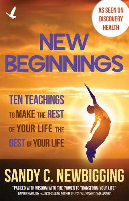 New Beginnings: Ten Teachings for Making the Rest of Your Life the Best of Your Life (Paperback)
