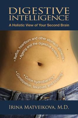 Digestive Intelligence: A Holistic View of Your Second Brain (Paperback)