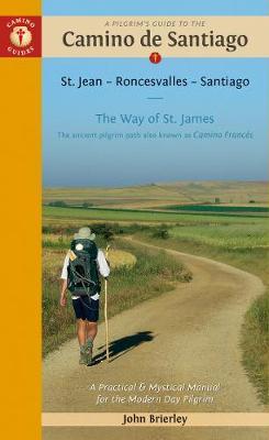 A Pilgrim's Guide to the Camino de Santiago: St. Jean * Roncesvalles * Santiago (Paperback)