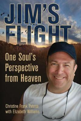 Jim's Flight: One Soul's Perspective from Heaven (Paperback)
