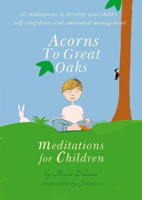 Acorns to Great Oaks: Meditations for Children (Hardback)