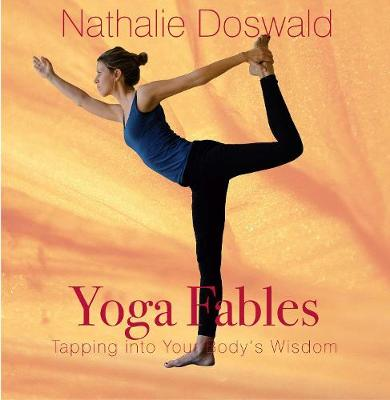 Yoga Fables: Tapping into your body's wisdom (Paperback)